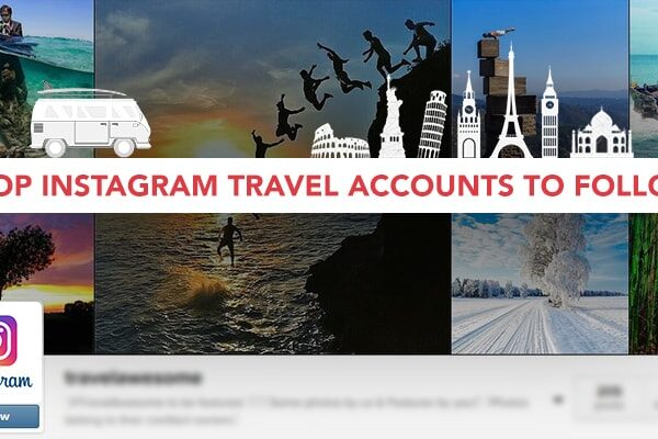 TOP 7 TRAVEL ACCOUNTS TO FOLLOW ON INSTAGRAM