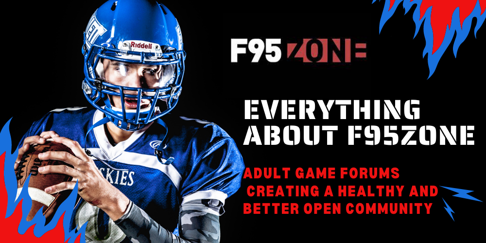 Everything About F95Zone – An Ultimate Guide to F95Zone