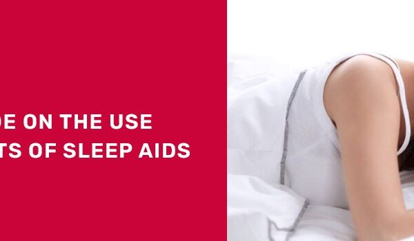 A DETAILED GUIDE ON THE USE AND SIDE EFFECTS OF SLEEP AIDS