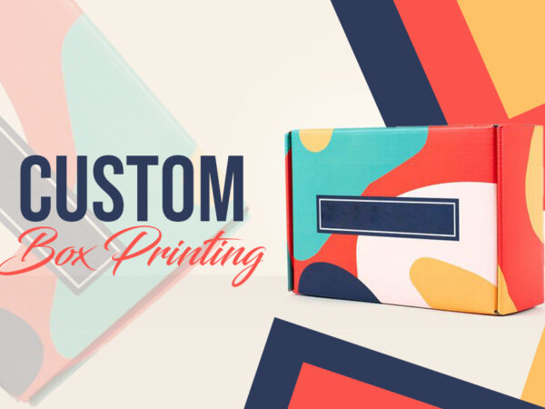 Custom box printing – Easy Ways To Make Best Packaging With Minimum Resources