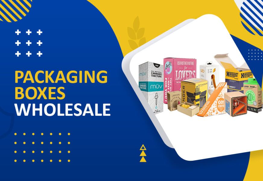 Tips To Get Incredible Packaging Boxes Wholesaler With Less Budget